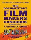 The Documentary Film Makers Handbook: A Guerilla Guide by Genevieve Jolliffe (Mixed media product, 2006)