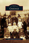 Oakdale by Diane Holliday, Chris Kretz (Paperback / softback, 2010)