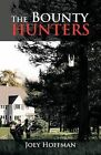 The Bounty Hunters by Joey Hoffman (Paperback / softback, 2013)