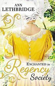 Like-New-Enchanted-in-Regency-Society-Ann-Lethbridge-Paperback