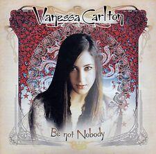 VANESSA CARLTON : BE NOT NOBODY / CD
