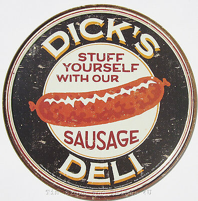 Dick's Deli Round TIN SIGN funny sausage ad home bar diner metal wall decor 1191