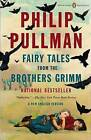 Fairy Tales from the Brothers Grimm: A New English Version (Penguin Classics Deluxe Edition) by Penguin Books (Paperback / softback, 2013)