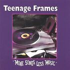More Songs, Less Music by Teenage Frames (CD, Feb-2004, CD Baby (distributor))
