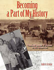 Becoming a Part of My History: Through Images & Stories of My Ancestors by Andres Armijo (Paperback / softback, 2010)