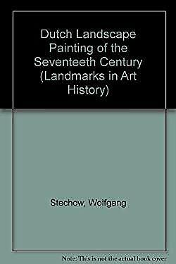 Dutch Landscape Painting of the Seventeenth Century by Stechow, Wolfgang