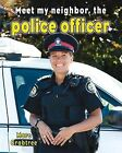 Meet My Neighbor, the Police Officer by Marc Crabtree (Hardback, 2012)