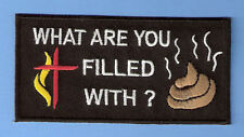 WHAT ARE YOU FILLED WITH? CHRISTIAN FUNNY IRON ON PATCH