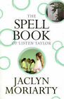The Spell Book of Listen Taylor by Jaclyn Moriarty (Paperback, 2007)
