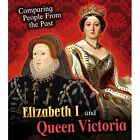 Elizabeth I and Queen Victoria by Nick Hunter (Hardback, 2015)