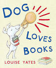 Dog Loves Books by Louise Yates (Paperback, 2010)