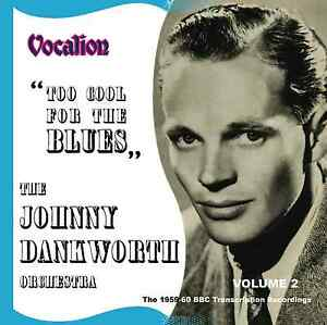 The Johnny Dankworth Orchestra - Too Cool for the Blues - Volume 2 - CDEA6246