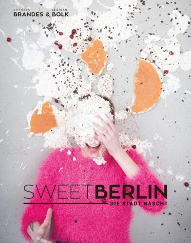 1 von 1 - Sweet Berlin - Die Stadt nascht von Cathrin Brandes (2015, Gebundene Ausgabe)