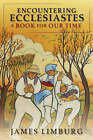 Encountering Ecclesiastes: A Book for Our Time by James Limburg (Paperback, 2006)