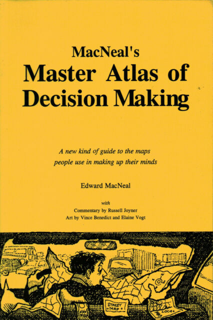 MACNEAL'S MASTER ATLAS OF DECISION MAKING: A NEW KIND OF GUIDE TO THE MAPS ...