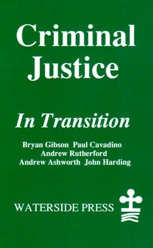 Criminal Justice in Transition: 1991-93 - Very Good Book etc.,Ashworth QC, Andre