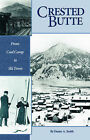 Crested Butte - From Coal Camp to Ski Town by Duane A Smith (Paperback / softback, 2005)