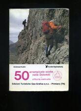 Kubin Andreas 50 arrampicate scelte nelle Dolomiti guide alpinistiche 1984  R