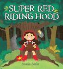 Super Red Riding Hood by Claudia Davila (Hardback, 2015)