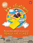 DIY Box Creations: Fun and Creative Projects to Make Out of Really Big Boxes! by Courtney Sanchez (Paperback, 2016)