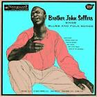 Brother John Sellers Sings Blues And Folk Songs von Brother John Sellers (2006)
