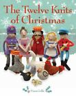 The Twelve Knits of Christmas by Fiona Goble (2012, Paperback)