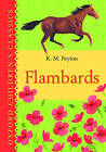 Flambards: Oxford Children's Classics by K. M. Peyton (Hardback, 2007)