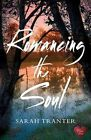 Romancing the Soul by Sarah Tranter (Paperback, 2014)