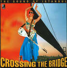 Crossing the Bridge: The Sound of Instanbul by edel classics GmbH (Mixed media product, 2005)