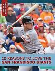 12 Reasons to Love the San Francisco Giants by Doug Williams (Hardback, 2016)