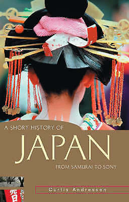 1 of 1 - Curtis Andressen: A Short History of Japan - from Samurai to Sony