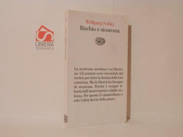 Rischio e sicurezza - Sofsky Wolfgang - Einaudi, 2005, ottimo stato