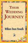 Their Wedding Journey by William Dean Howells (Hardback, 2006)