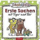 Janosch - Erste Sachen mit Tiger und Bär von Janosch (2017, Gebundene Ausgabe)