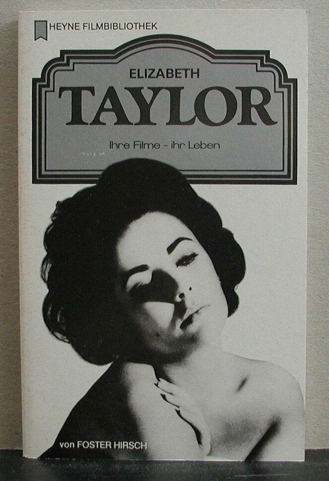 Heyne Filmbibliothek  - Elizabeth Taylor - ihre Filme - ihr Leben