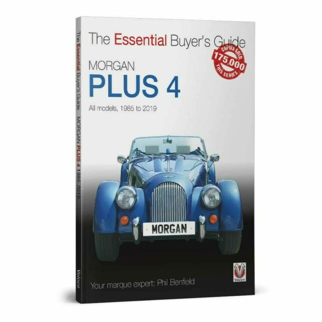 Morgan Plus 4 All Models 1985 To 2019 By Phil Benfield