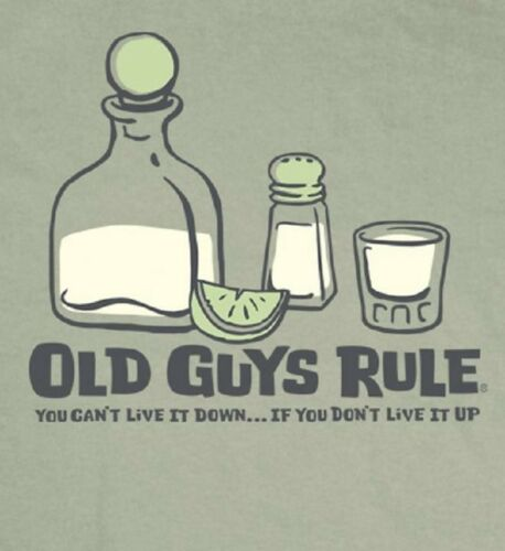 OLD GUYS RULE CLASSIC LIVE IT UP TEQUILA TEE SHIRT