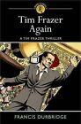 Tim Frazer Again: A Tim Frazer Thriller by Francis Durbridge (Paperback, 2013)