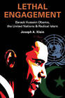 Lethal Engagement: Barack Hussein Obama, the United Nations & Radical Islam by Joseph A Klein (Paperback / softback, 2010)