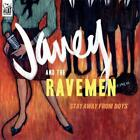 Stay Away From Boys von Janey & The Ravemen (2011)