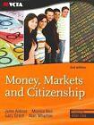 Money, Markets and Citizenship by Alan Wharton, Gary Grach, Jules Aldous, Monica Bini (Mixed media product, 2010)