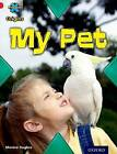 Project X Origins: Red Book Band, Oxford Level 2: Pets: My Pet by Monica Hughes (Paperback, 2014)