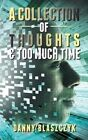 A Collection of Thoughts & Too Much Time! by Danny Blaszczyk (Paperback, 2013)