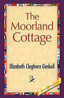 The Moorland Cottage by Elizabeth Cleghorn Gaskell (Paperback / softback, 2008)