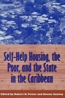 Self-Help Housing, the Poor and the State: Pan-Caribbean Perspectives by Robert B Potter, Dennis Conway (Book, 1997)
