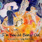 I'm New at Being Old by Lucy Rose Fischer (Paperback / softback, 2010)