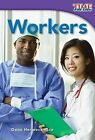 Workers by Dona Herweck Rice (Paperback / softback, 2011)
