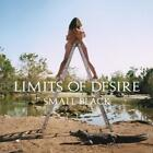 Limits Of Desire von Small Black (2013)
