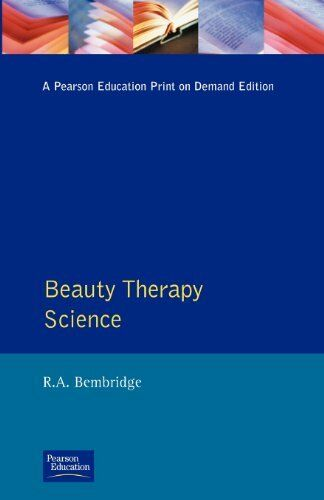 Beauty Therapy Science By R A Bembridge