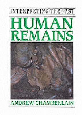 1 of 1 - HUMAN REMAINS By Andrew Chamberlain